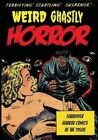 Weird Ghastly Horror: Forbidden Horror Comics of the 1950s by Various Artists (Paperback / softback, 2014)