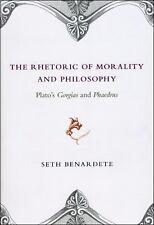 The Rhetoric of Morality and Philosophy : Plato's Gorgias and Phaedrus by...