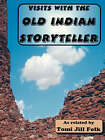 Visits with the Old Indian Storyteller by Tomi Jill Folk (Paperback / softback, 2007)