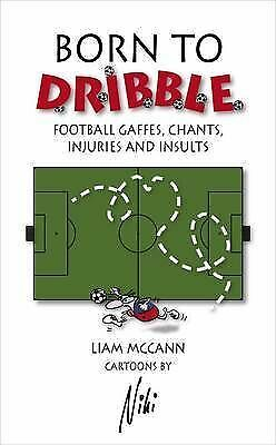Very Good, Born to Dribble (Facts Figures & Fun), Liam McCann, Book