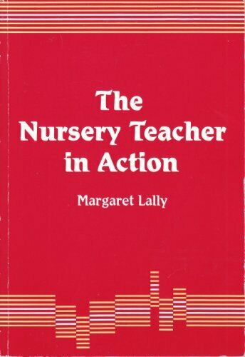 The Nursery Teacher in Action by Lally, Margaret Paperback Book The Fast Free
