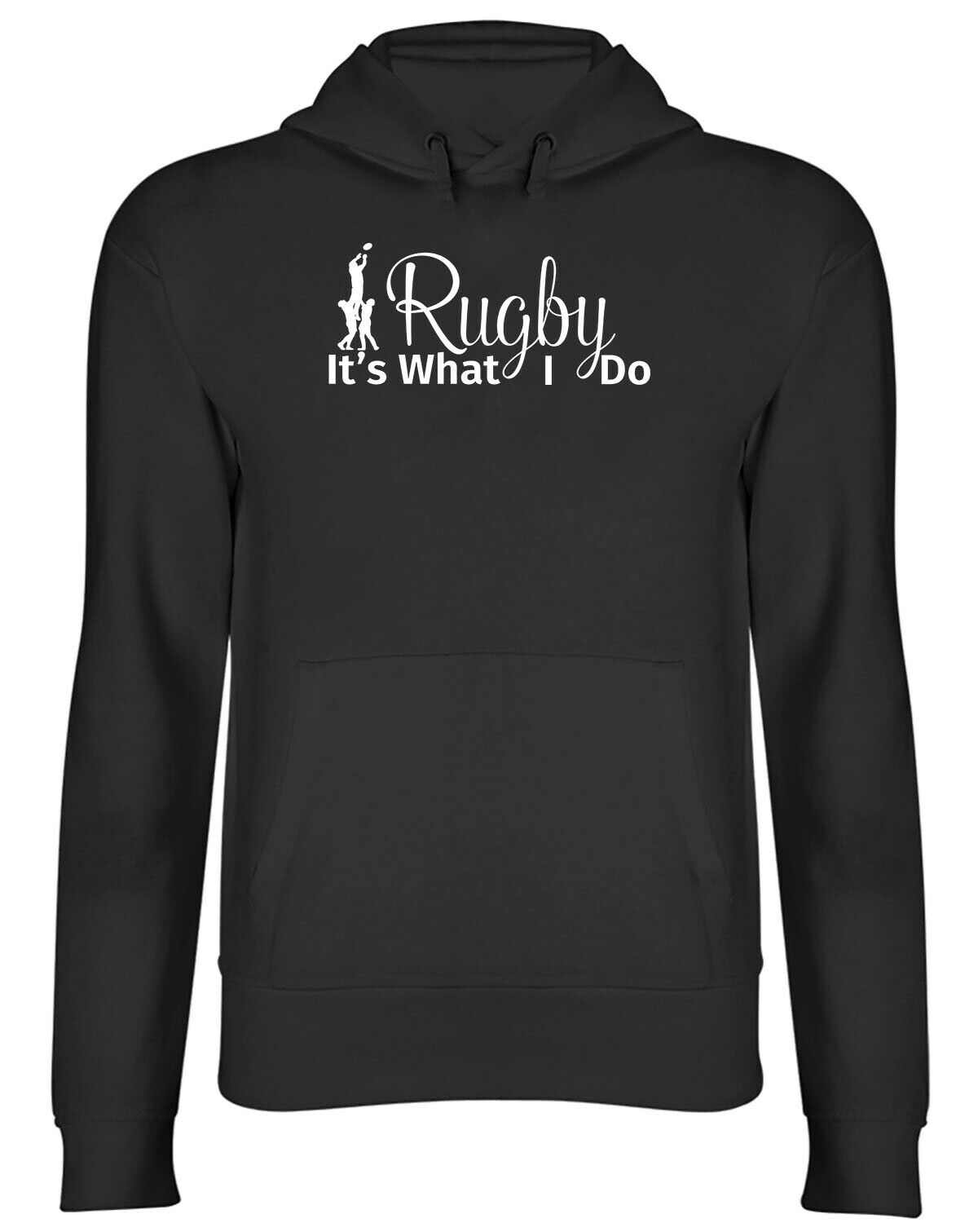 Rugby It's What I Do Mens Womens Hooded Top Hoodie