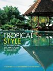 Tropical Style: Contemporary Dream Houses in Malaysia by Gillian Beal (Paperback, 2014)