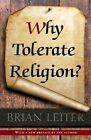 Why Tolerate Religion? by Brian Leiter (Paperback, 2014)