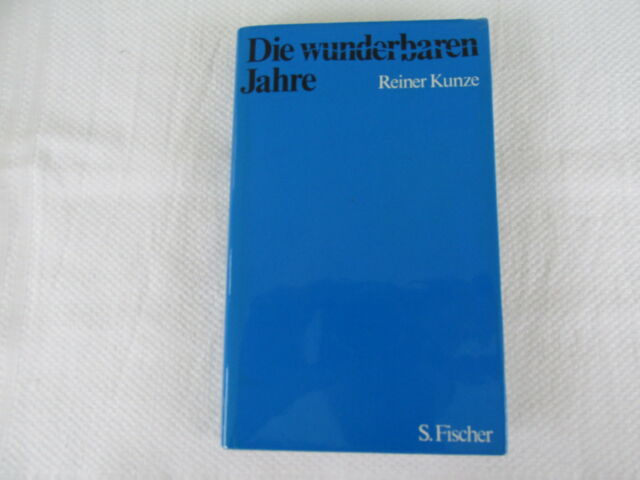 Kunze, Reiner : Die wunderbaren Jahre / gebundene Ausgabe