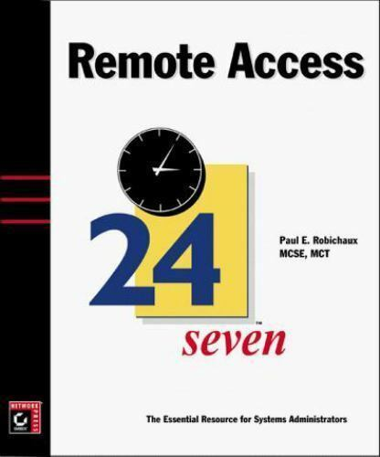 Remote Access 24Seven by Robichaux, Paul E.