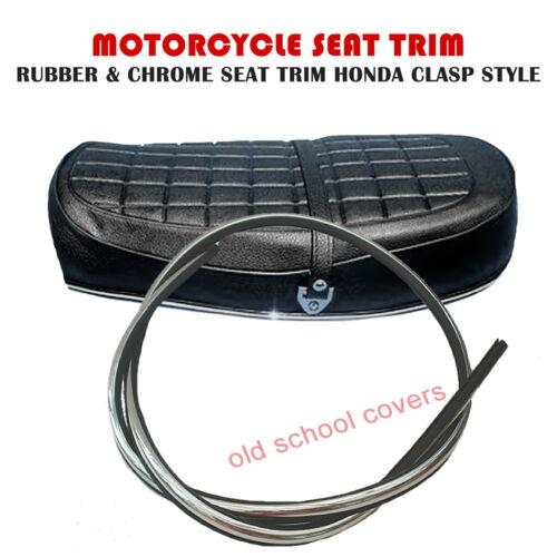MOTORCYCLE CHROME SEAT TRIM  HONDA CLASP STYLE RUBBER /& CHROME TRIM
