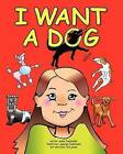 I Want a Dog by George Fasbinder, Bill Jones, Susie Fasbinder (Paperback / softback, 2011)