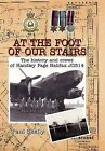 At the Foot of Our Stairs: The History and Crews of Handley Page Halifax Jd314 by Paul Skelly (Hardback, 2011)