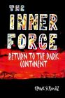 Inner Force Return to The Dark Continent 9781418475048 by Frank Schmitz