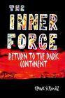 Inner Force Return to The Dark Continent 9781418475048 by Frank Schmitz