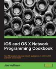 iOS and OS X Network Programming Cookbook by Jon T. Hoffman (Paperback, 2014)