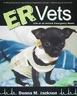 ER Vets: Life in an Animal Emergency Room by Donna M Jackson (Paperback, 2005)