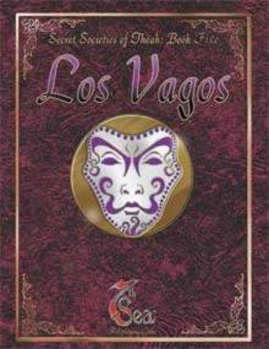 Los Vagos - Secret Societies of Théah  Book Five - 7th Sea