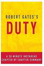 Duty by Robert Gates: A 30-minute Instaread Chapter-by-Chapter Summary-ExLibrary