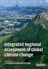 Integrated Regional Assessment of Global Climate Change by Cambridge University Press (Hardback, 2009)
