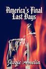 America's Final Last Days by Jessie Amelia (Paperback / softback, 2010)