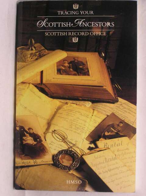 Tracing Your Scottish Ancestors: A Guide to Ancestry Research in the Scottish Re