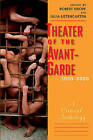 Theater of the Avant-Garde, 1950-2000: A Critical Anthology by Yale University Press (Paperback, 2011)