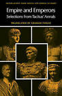 Empire and Emperors: Selections from Tacitus' Annals by Cornelius Tacitus (Paperback, 1983)