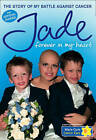 Forever In My Heart: The Story Of My Battle Against Cancer by Jade Goody (Hardback, 2009)