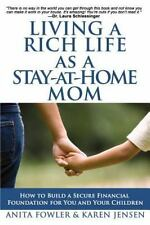 Living a Rich Life As a Stay-At-Home Mom : How to Build a Secure Financial...