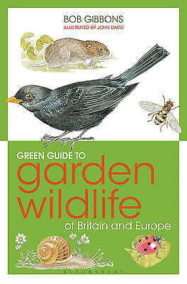 1 of 1 - Green Guide to Garden Wildlife Of Britain And Europe by Bob Gibbons (Paperback,…