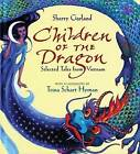 Children of the Dragon: Selected Tales from Vietnam by Sherry Garland (Paperback, 2012)
