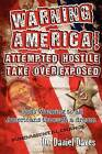 Warning America! Attempted Hostile Take Over Exposed: Gods Warning to All Americans Through a Dream by Dr Daniel H Daves Sr (Paperback / softback, 2012)