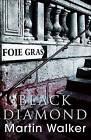 Black Diamond: Bruno, Chief of Police 3 by Martin Walker (Hardback, 2010)