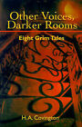 Other Voices, Darker Rooms: Eight Grim Tales by H A Covington (Paperback / softback, 2001)