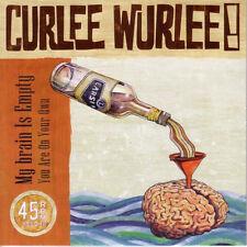 "CURLEE WURLEE My Brain Is Empty 7"" . kinks king khan holly golightly creeps"