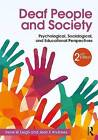 Deaf People and Society: Psychological, Sociological and Educational Perspectives by Irene W. Leigh, Jean F. Andrews (Paperback, 2016)