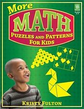 More Math Puzzles and Patterns for Kids by Kristy Fulton (2008, Paperback)