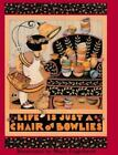Life Is Just a Chair of Bowlies by Mary Engelbreit and Engelbreit (1992, Hardcover)