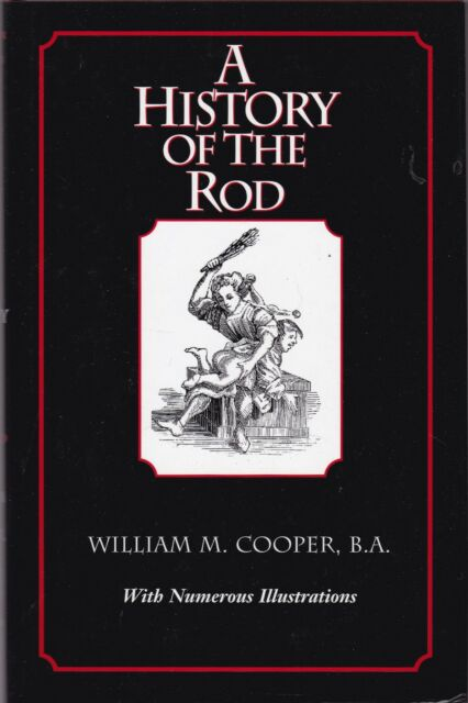 A History of the Rod by William M. Cooper (Hardback) NEW - Erotic BDSM History