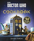 Doctor Who: The Official Cookbook by Joanna Farrow (Hardback, 2016)