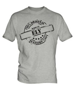 MADE IN ELY MENS T-SHIRT GIFT CHRISTMAS BIRTHDAY 18TH 30TH 40TH 50TH 60TH