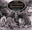 The Countryside Remembered by Sadie B. Ward (Hardback, 2002)