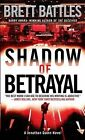 Shadow of Betrayal: A Jonathan Quinn Novel by Brett Battles (Paperback / softback)