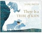 There is a Tribe of Kids by Lane Smith (Hardback, 2016)
