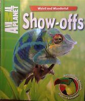 Weird And Wonderful: Show-offs: Astonishing Animals. Bizarre Behavior
