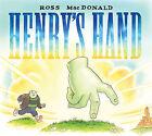 Henry's Hand by Ross Macdonald (Hardback, 2013)