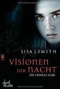 Visionen-der-Nacht-Die-dunkle-Gabe-von-Smith-Lisa-J-Buch-Zustand-gut