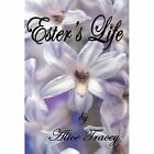 Ester's Life by Alice Tracey (Hardback, 2012)
