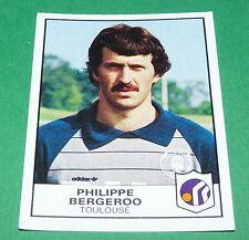 N°348 PHILIPPE BERGEROO TFC TOULOUSE FC  PANINI FOOTBALL 84 1983-1984