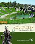 Aquitanien in römischer Zeit von Alain Bouet (2015, Gebundene Ausgabe)
