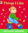 Things I Like by Anthony Browne (Paperback, 2003)
