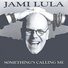 Something's Calling Me by Jami Lula (CD, Oct-2002, Circle Up Records)