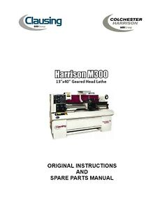 """Industrious Harrison Lathe M300 Operations Manual & Parts List 13"""" Swing Gear Head Pdf Copy An Indispensable Sovereign Remedy For Home Cnc, Metalworking & Manufacturing"""